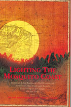 Lighting the Mosquito Coast (John Ruddock)