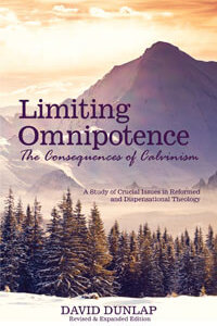 Limiting Omnipotence (Consequences of Calvinism) REVISED