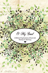 O My Soul: Biblical Exploration of Soul-Talk