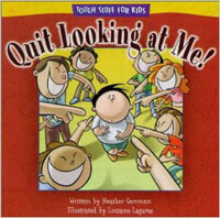 Quit Looking At Me! (tough stuff for kids)