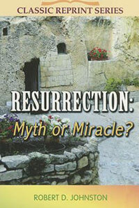 Resurrection Myth or Miracle? CLASSIC SERIES