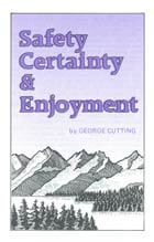 Safety Certainty and Enjoyment