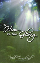 To Him Be the Glory