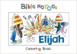Bible Heroes Elijah Coloring Book