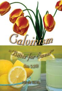 CALVINISM Bitter For Sweet