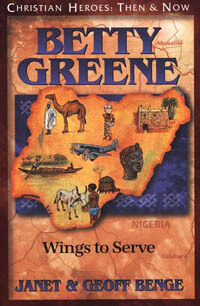 C.H. Betty Greene: Wings to Serve