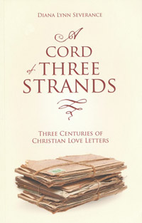 Cord Of Three Strands Three Centuries of Christian Love Lett