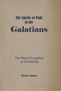 Epistle of Paul to the Galatians Peril of Legalism in Christ