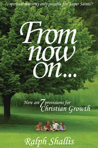 From Now On...7 Provisions for Christian Growth