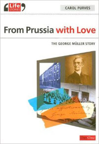 From Prussia with Love The George Muller Story