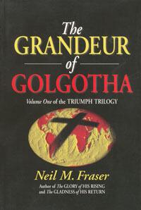 Grandeur of Golgotha (Vol 1 of the Triumph Trilogy)