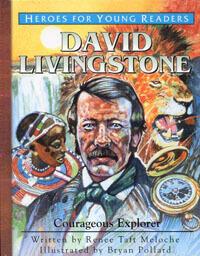 HFYR David Livingstone: Courageous Explorer