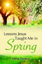 Lessons Jesus Taught Me in Spring