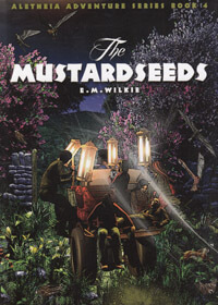 Mustard Seeds, The (Aletheia Adventure Book 4) - childrens