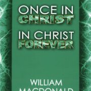 Once in Christ in Christ Forever