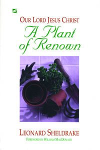 Plant of Renown: Our Lord Jesus Christ, A