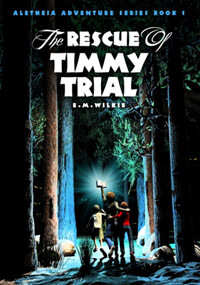 Rescue of Timmy Trial (Aletheia Adventure Book 1) - children