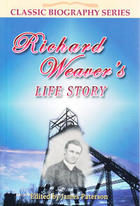Richard Weavers Life Story CLASSIC BIOGRAPHY SERIES