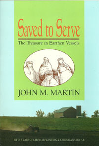 Saved to Serve (biography of John Martin)
