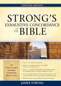 Strongs Exhaustive Concordance  (Updated ED)*