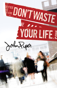 Tract: Don't Waste Your LIfe ESV (pkg 25)