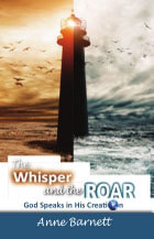 Whisper and the Roar God Speaks in His Creation, The