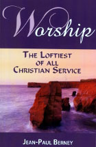 Worship: The Loftiest Christian Service