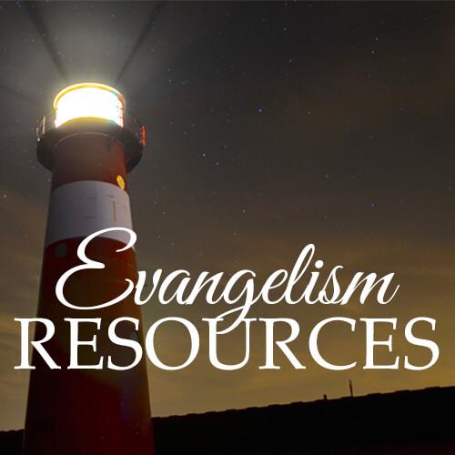 Evangelism Resources