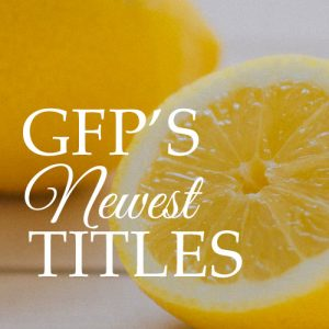 GFP's Newest Titles