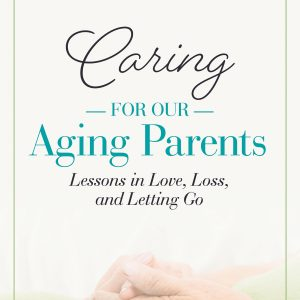 caring-for-our-aging-parents